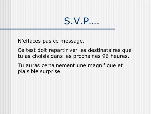 S.V.P….N'effaces pas ce message.Ce test doit repartir ver les destinataires quetu as choisis dans les prochaines 96 heures...
