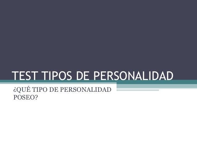 TEST TIPOS DE PERSONALIDAD¿QUÉ TIPO DE PERSONALIDADPOSEO?