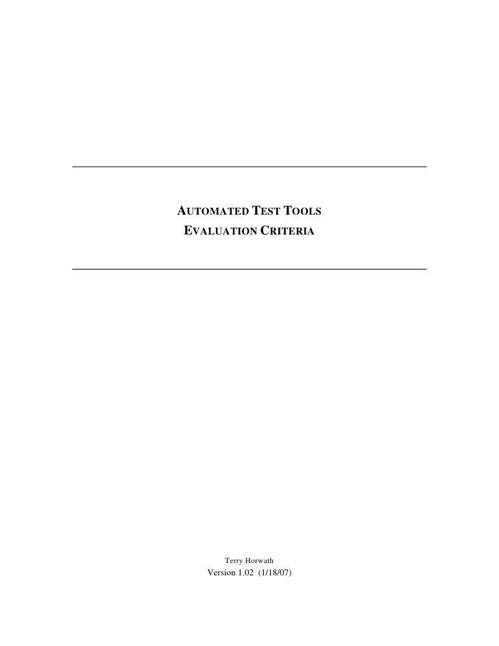 AUTOMATED TEST TOOLS EVALUATION CRITERIA             Terry Horwath     Version 1.02 (1/18/07)