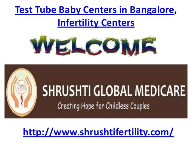 Test Tube Baby Centers in Bangalore, Infertility Centers http://www.shrushtifertility.com/