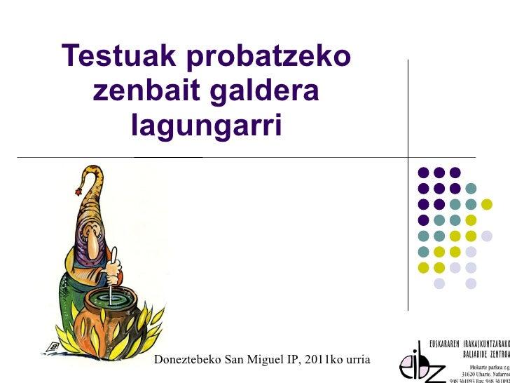 Testuak probatzeko zenbait galdera lagungarri Doneztebeko San Miguel IP, 2011ko urria