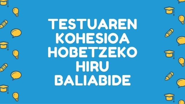 TESTUAREN KOHESIOA HOBETZEKO HIRU BALIABIDE
