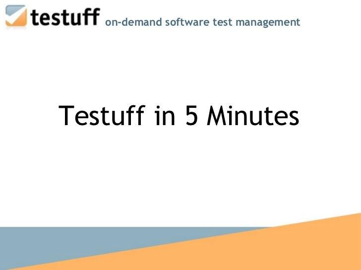 Testuff in 5 Minutes on-demand software test management