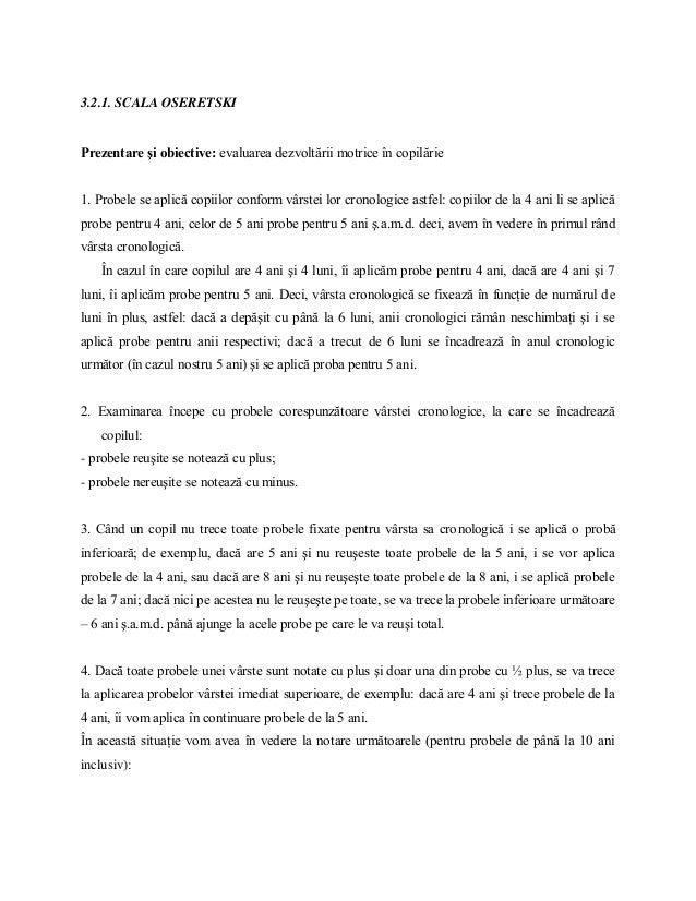 3.2.1. SCALA OSERETSKI  Prezentare şi obiective: evaluarea dezvoltării motrice în copilărie 1. Probele se aplică copiilor ...