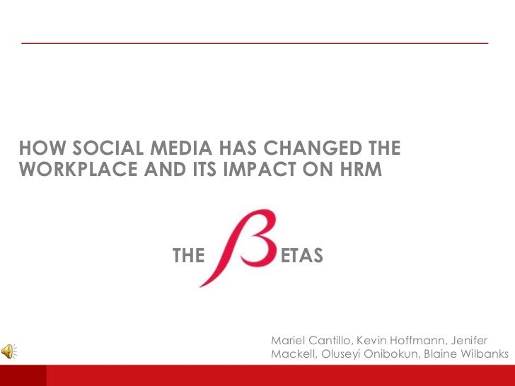 HOW SOCIAL MEDIA HAS CHANGED THEWORKPLACE AND ITS IMPACT ON HRM            THE       ETAS                     Mariel Canti...