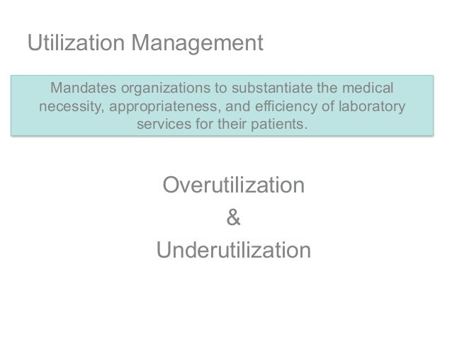 Mandates organizations to substantiate the medical  necessity, appropriateness, and efficiency of laboratory  ...