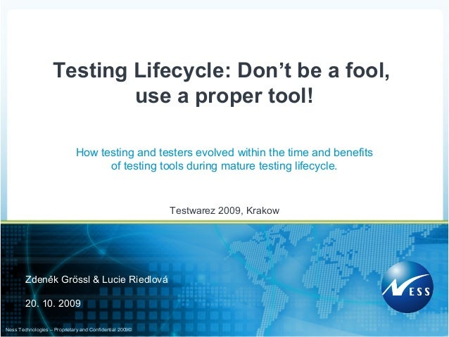 ©2009Ness Technologies – Proprietary and Confidential How testing and testers evolved within the time and benefits of test...