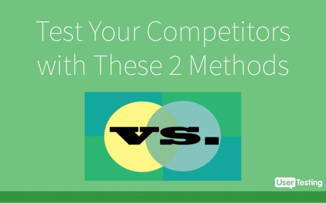 Test Your Competitors with These 2 Methods