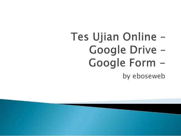 Tes Ujian Online Google Drive Google Form