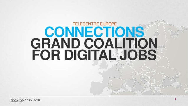 TELECENTRE EUROPE  CONNECTIONS GRAND COALITION FOR DIGITAL JOBS GC4DJ CONNECTIONS Telecentre Europe