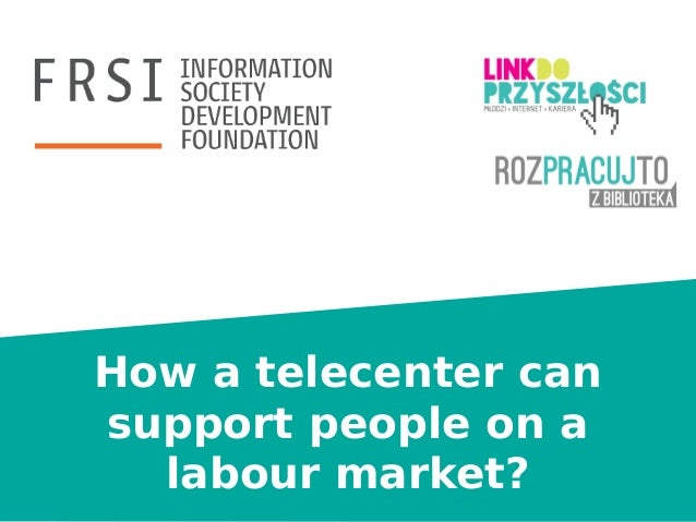 How a telecenter can support people on a labour market?