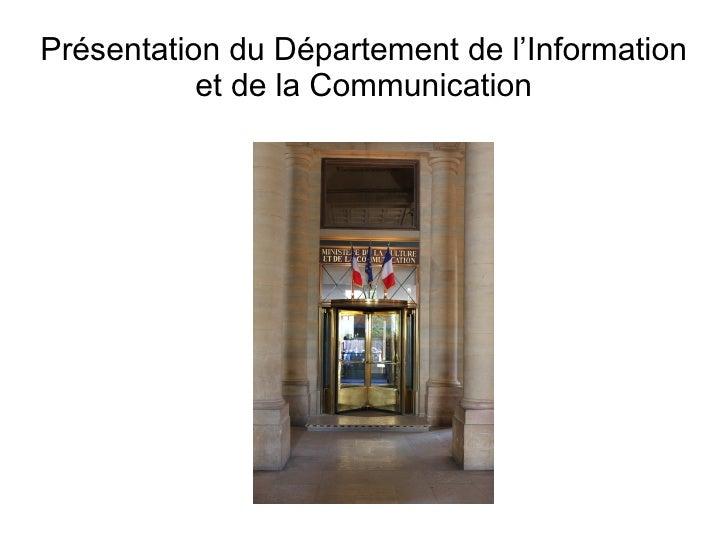 Présentation du Département de l'Information           et de la Communication