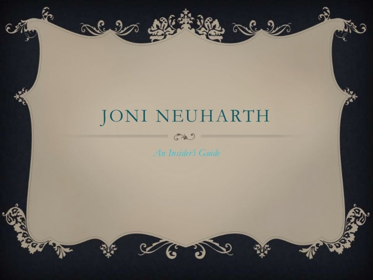 Joni neuharth<br />An Insider's Guide<br />