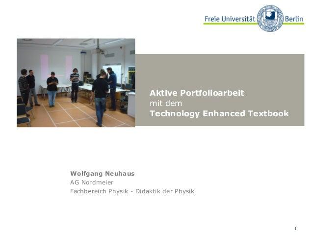 Aktive Portfolioarbeit mit dem Technology Enhanced Textbook  Wolfgang Neuhaus AG Nordmeier Fachbereich Physik - Didaktik d...