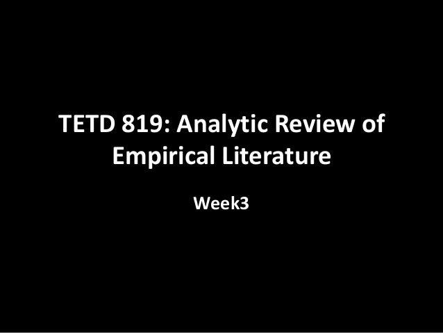 TETD 819: Analytic Review of Empirical Literature Week3