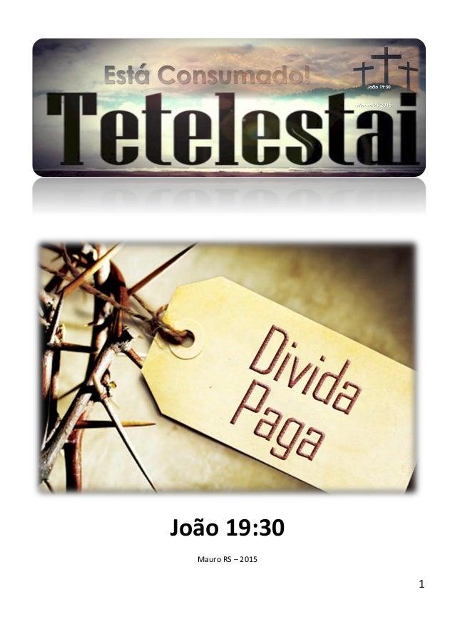 1 João 19:30 Mauro RS – 2015