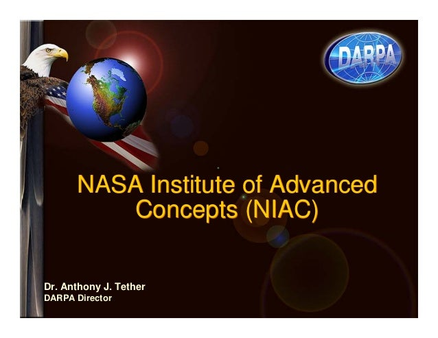 For Official Use Only  NASA Institute of Advanced  Concepts (NIAC)  Dr. Anthony J. Tether  DARPA Director