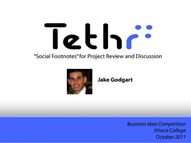 """Executive Summary                                                         2   Tethr will """"Socialize"""" the design and review..."""