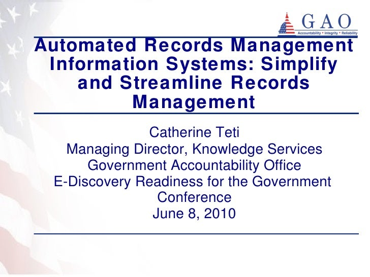 Automated Records Management Information Systems: Simplify and Streamline Records Management Catherine Teti Managing Direc...