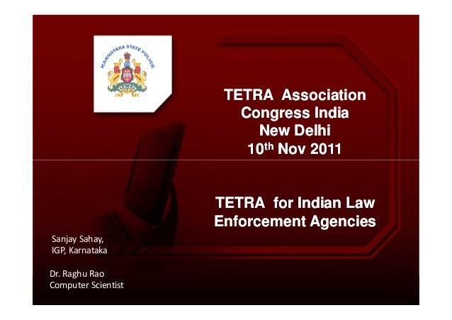 TETRA AssociationTETRA Association Congress IndiaCongress India New DelhiNew Delhi 1010thth Nov 2011Nov 2011 TETRA for Ind...