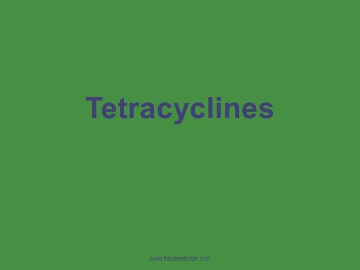 Tetracyclines www.freelivedoctor.com
