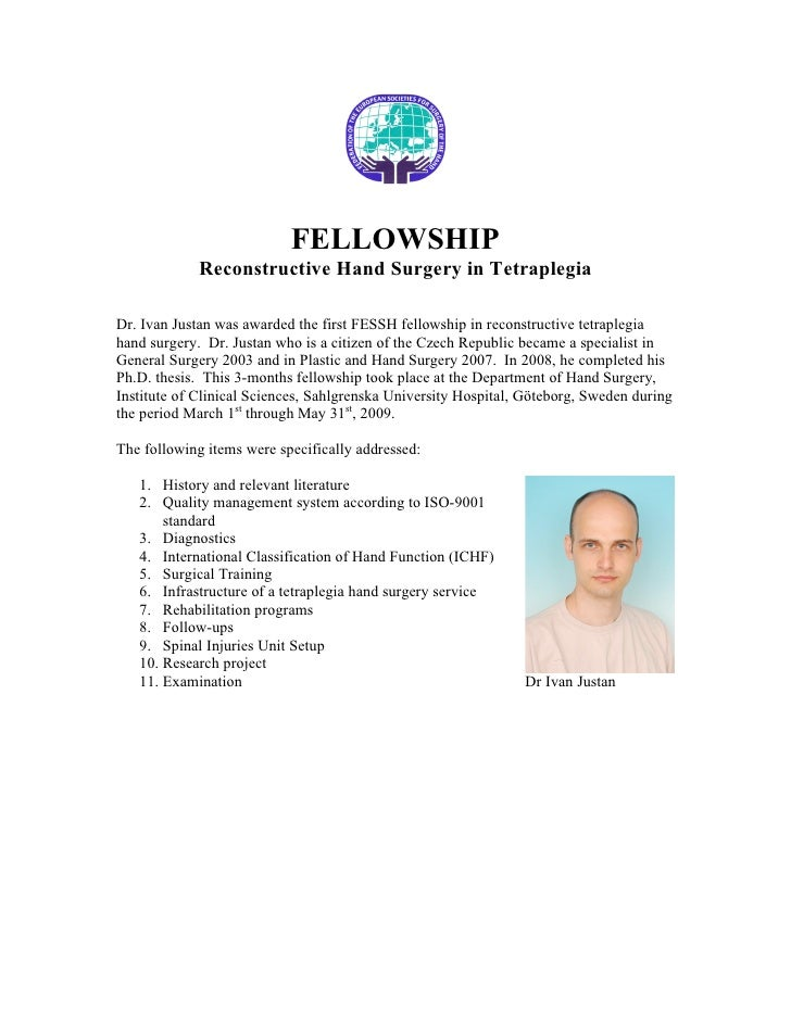 FELLOWSHIP              Reconstructive Hand Surgery in Tetraplegia  Dr. Ivan Justan was awarded the first FESSH fellowship...