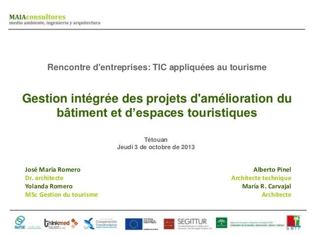 Gestion intégrée des projets d'amélioration du bâtiment et d'espaces touristiques Rencontre d'entreprises: TIC appliquées ...