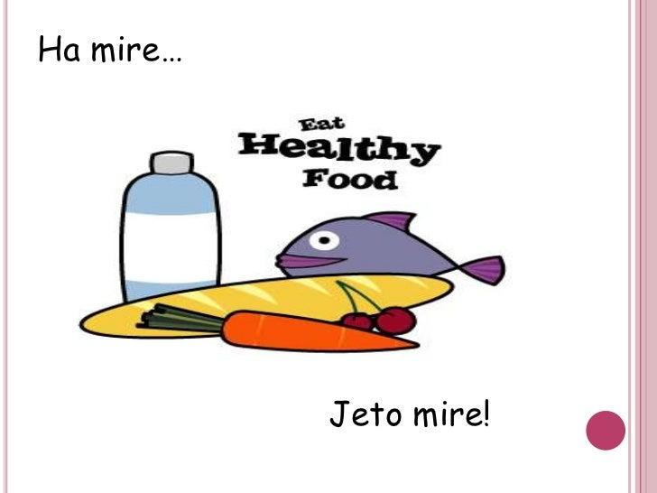 Te ushqyerit e shendetshem dhe ndikimi ne sjelljet tona.