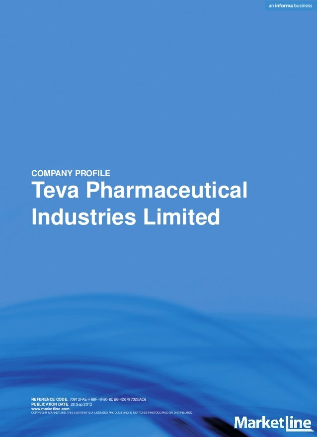 COMPANY PROFILE  Teva Pharmaceutical Industries Limited  REFERENCE CODE: 70912FAE-F66F-4F80-8DB6-426797025AC6 PUBLICATION ...