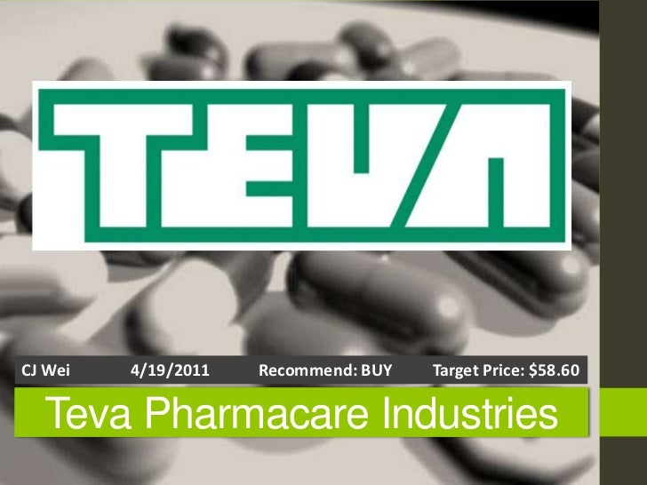 CJ Wei               4/19/2011            Recommend: BUY          Target Price: $58.60<br />TevaPharmacare Industries<br />