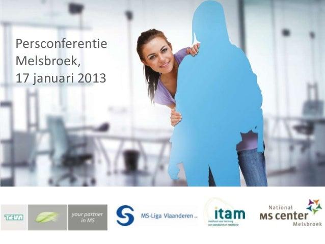 PersconferentieMelsbroek,17 januari 2013