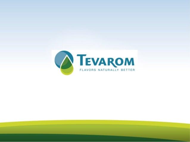 ARCHITECTE DU GOUT  • Tevarom crée, développe et produits des arômes sur mesure.  • Une créativité dédiée totalement à l'i...