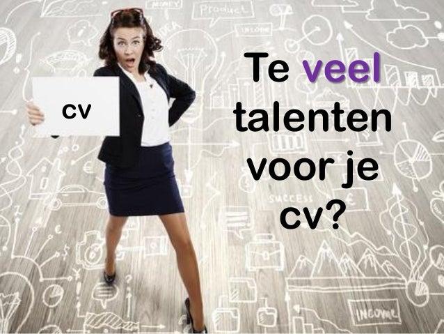 cv Te veel talenten voor je cv?