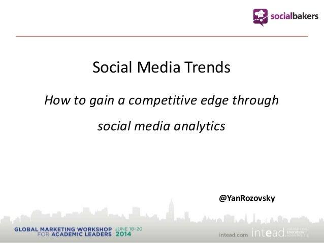 Social Media Trends How to gain a competitive edge through social media analytics @YanRozovsky