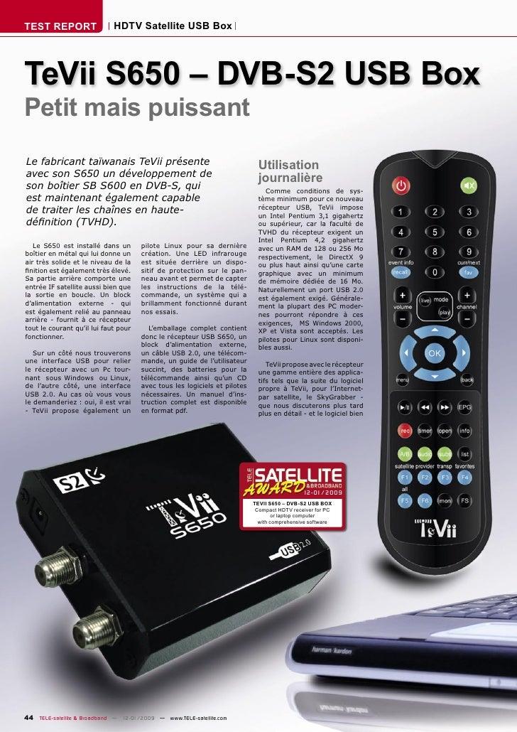 TEST REPORT                  HDTV Satellite USB Box     TeVii S650 – DVB-S2 USB Box Petit mais puissant Le fabricant taïwa...