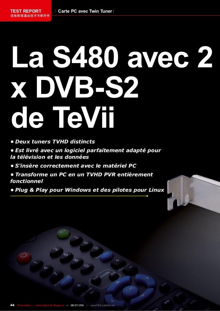 TEST REPORT                           Carte PC avec Twin Tuner该独家报道由技术专家所作La S480 avec 2x DVB-S2de TeVii•DeuxtunersTVHD...