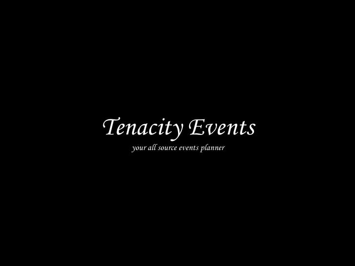 Tenacity Events your all source events planner