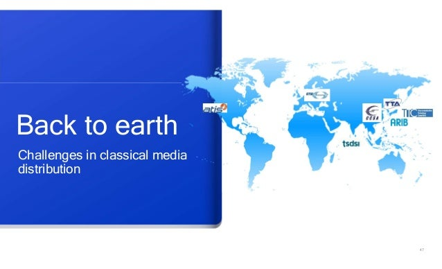47 Back to earth Challenges in classical media distribution