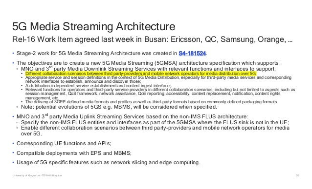 53 5G Media Streaming Architecture • Stage-2 work for 5G Media Streaming Architecture was created in S4-181524. • The obje...