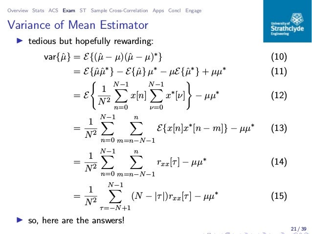 Overview Stats ACS Exam ST Sample Cross-Correlation Apps Concl Engage Variance of Mean Estimator ◮ tedious but hopefully r...