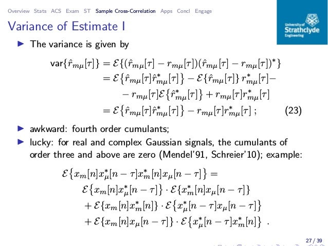 Overview Stats ACS Exam ST Sample Cross-Correlation Apps Concl Engage Variance of Estimate I ◮ The variance is given by va...