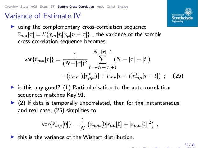 Overview Stats ACS Exam ST Sample Cross-Correlation Apps Concl Engage Variance of Estimate IV ◮ using the complementary cr...