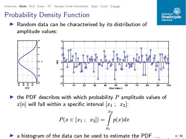 Overview Stats ACS Exam ST Sample Cross-Correlation Apps Concl Engage Probability Density Function ◮ Random data can be ch...