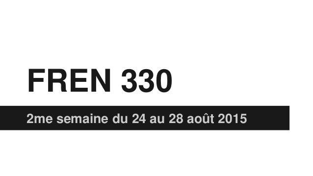 FREN 330 2me semaine du 24 au 28 août 2015