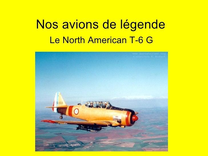 Nos avions de légende Le North American T-6 G