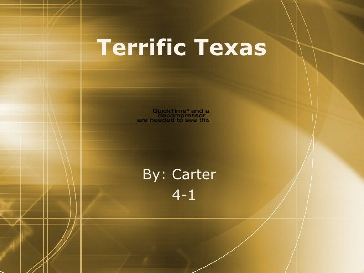 Terrific Texas            QuickTimeª and a             decompressor    are needed to see this picture.          By: Carter...