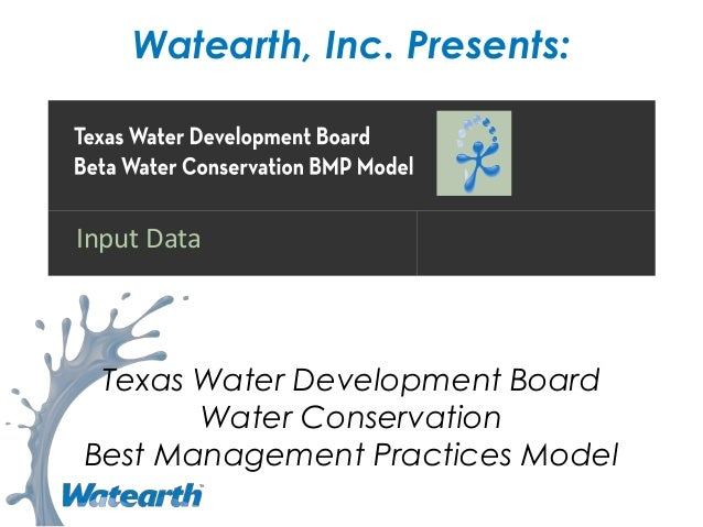 Watearth, Inc. Presents: Texas Water Development Board Water Conservation Best Management Practices Model Input Data