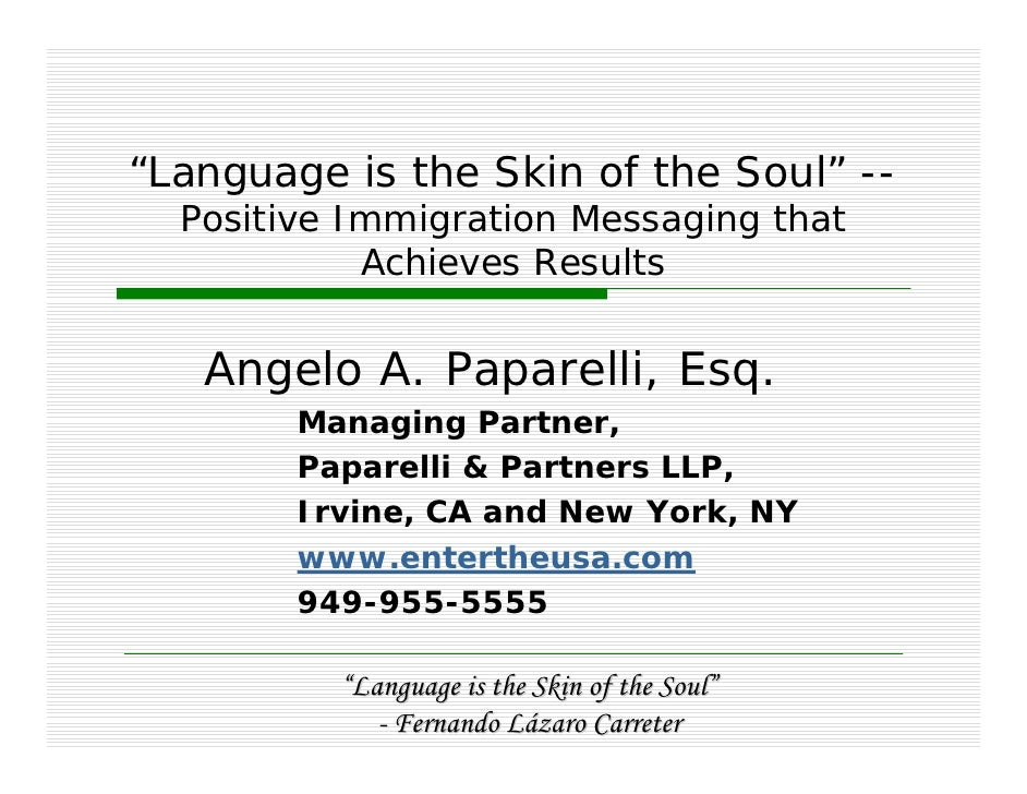 """Language is the Skin of the Soul"" --   Positive Immigration Messaging that             Achieves Results      Angelo A. Pa..."