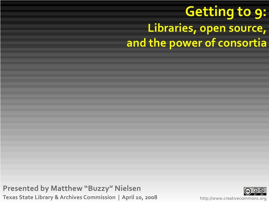 Getting to 9:                                                   Libraries, open source,                                   ...