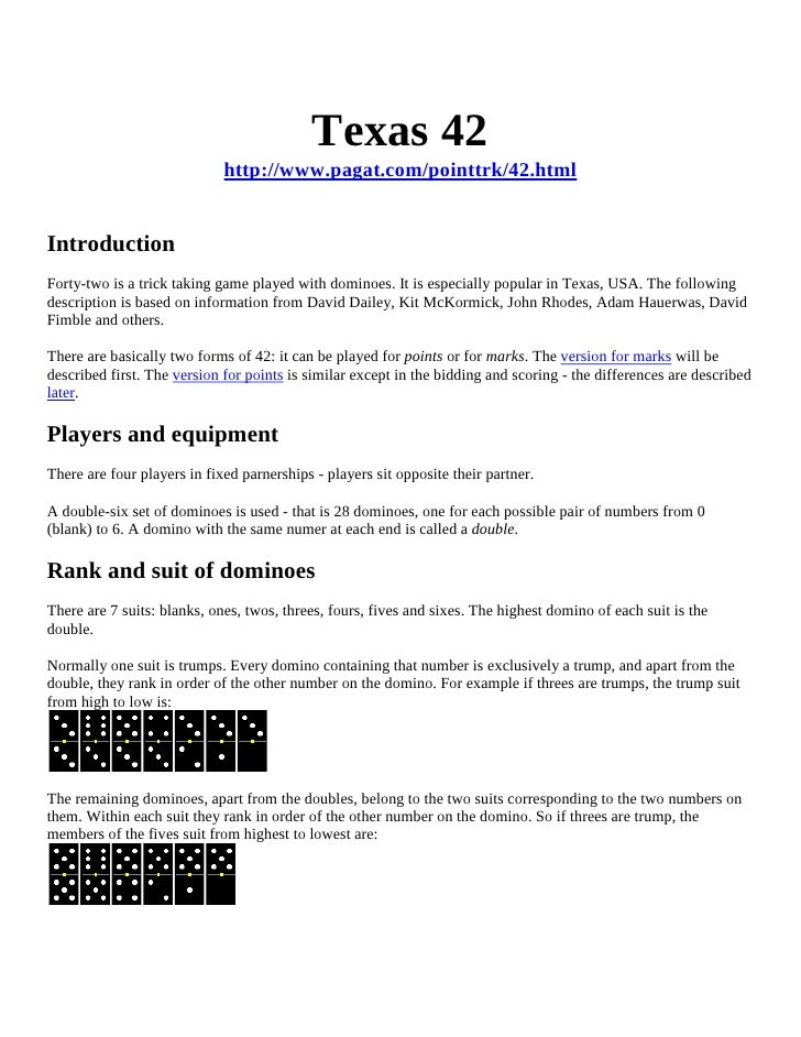 Texas 42                              http://www.pagat.com/pointtrk/42.html   Introduction Forty-two is a trick taking gam...